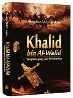 Khalid bin Al Walid - Pustaka Al Kautsar