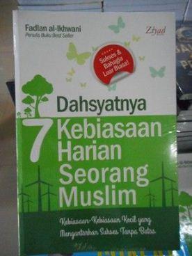 Dahsyatnya 7 Kebiasaan Harian Seorang Muslim - Fadlan al-Ikhwani - Ziyad