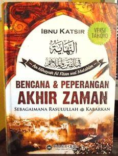 Jual Buku Akhir Zaman - Bencana dan Peperangan Akhir Zaman Sebagaimana Rasulullah Kabarkan - Ibnu Katsir - Penerbit Ummul Qura