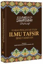 Syarah Pengantar Studi Ilmu Tafsir Ibnu Taimiyah - penerbit Pustaka Al Kautsar