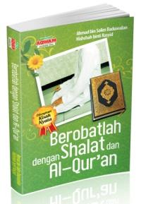Berobatlah dengan Shalat dan Al-Qur'an - Hasan bin Ahmad Hammam et.al - Aqwam