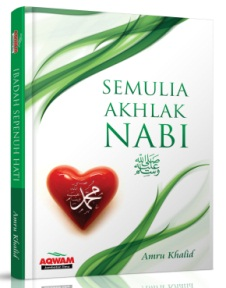 Semulia Akhlak Nabi - Amru Khalid - Aqwam | Buku karya Amru Khalid