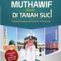 Menjadi Muthawif Anda di Tanah Suci - Panduan Perjalanan dari Tanah Air ke Tanah Suci - Rafiq Jauhary - Nur Cahaya Ilmu