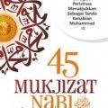 45 Mukjizat Nabi Aneh Tapi Ajaib - Manshur bin Nashir Al Awaji - Penerbit Zamzam