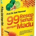 99 Resep Sehat dengan Madu - Prof. Dr. Said Hammad - Aqwamedika