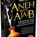 Aneh binti Ajaib - Hasan Ramadhan - Penerbit Aqwam
