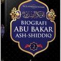 Biografi Abu Bakar Ash Shiddiq - Prof. Dr. Ali Muhammad Ash Shalabi - Beirut Publishing