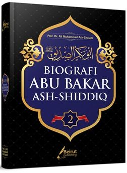Biografi Abu Bakar Ash Shiddiq - Prof. Dr. Ali Muhammad Ash Shalabi - Beirut Publishing - Biografi Sahabat Abu Bakar