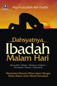 Dahsyatnya Ibadah Malam Hari - Abu Hudzaifah Ath Thalibi - Penerbit Nabawi