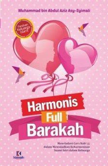Harmonis Full Barakah - Muhammad bin Abdul Aziz Asy Syimali - Penerbit Kiswah Media