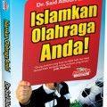 Islamkan Olahraga Anda ! - Dr. Said Abdul Azhim - Aqwam
