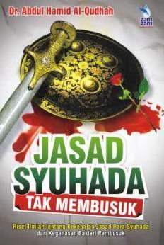 Jasad Syuhada Tak Membusuk - Dr. Abdul Hamid Al Qudhah - Penerbit Zamzam