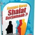 Kenapa Harus Shalat Berjamaah - DR. Fadhi Ilahi - Penerbit Aqwam