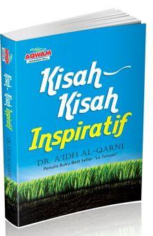 Kisah Kisah Inspiratif - Dr. Aidh Al Qarni - Penerbit Aqwam
