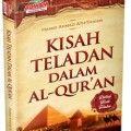 Kisah Teladan dalam Al Quran - Hamid Ahmad Ath Thahir - Penerbit Aqwam