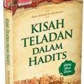 Kisah Teladan dalam Hadits - Abu Ishaq Al Huwaini - Penerbit Aqwam