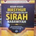 Kisah-kisah Masyhur Tapi Tak Shahih Dalam Sirah Nabawiyah - Kiswah Media - Muhammad bin Abdullah Al-Ausyan