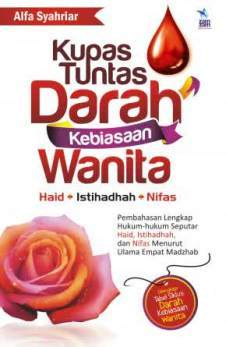 Kupas Tuntas Darah Kebiasaan Wanita - Haid - Istihadhah - Nifas - Alfa Syahriar - Penerbit Zamzam