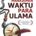 Manajemen Waktu Para Ulama - Syaikh Abdul Fattah - Penerbit Zamzam