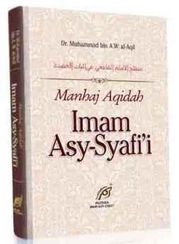 Manhaj Aqidah Imam Asy Syafii - Dr. Muhammad bin A.W. Al Aqil - Pustaka Imam Asy Syafii