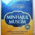 Minhajul Muslim - Abu Bakar Jabir Al Jazairi - Pustaka Arafah