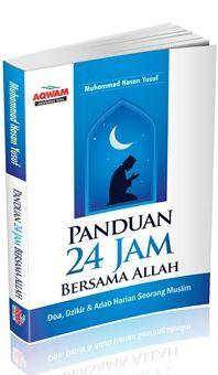 Panduan 24 Jam Bersama Allah - Muhammad Hasan Yusuf - Penerbit Aqwam