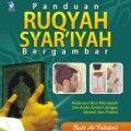 Panduan Ruqyah Syariyyah Bergambar - Badr Al Failakwi - Penerbit Zamzam