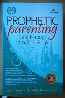 Prophetic Parenting (Cara Nabi Mendidik Anak) - Pro-U Media - DR. Muhammad Nur Abdul Hafizh Suwaid