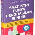 Saat Istri Punya Penghasilan Sendiri - Hanan Abdul Aziz - Penerbit Aqwam