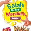 Salah Kaprah Mendidik Anak - Muhammad bin Ibrahim Al Hamd Hasan Raqith - Penerbit Kiswah Media