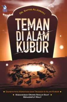 Teman di Alam Kubur - Dr. Sayyid Al Jumaili - Penerbit Zamzam
