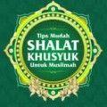 Tips Mudah Shalat Khusyuk Untuk Muslimah - Dr. Ruqayyah binti Muhammad - Penerbit Kiswah Media
