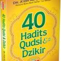 40 Hadits Qudsi dan Dzikir - Dr. A'idh Al-Qarni M.A - Penerbit Aqwam
