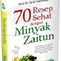 70 Resep Sehat dengan Minyak Zaitun - Prof. Dr. Sa'id Hammad - Aqwamedika