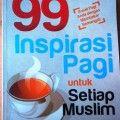 99 Inspirasi Pagi - Muhammad H. Bashori - Al Qudwah Publishing