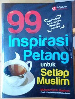 99 Inspirasi Petang - Muhammad H. Bashori - Al Qudwah Publishing