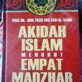 Akidah Islam dalam Empat Madzhab - Prof. DR. Abul Yazid Abu Zaid al Ajami - Pustaka Al Kautsar