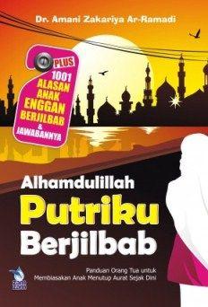 Alhamdulillah Putriku Berjilbab - DR. Amani Zakariya Ar-Ramadi - Penerbit ZamZam