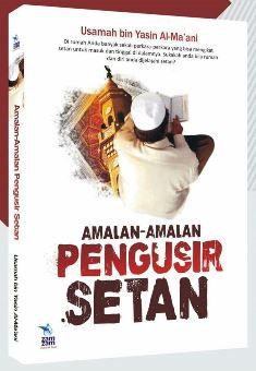 Amalan Amalan Pengusir Setan - Usamah bin Yasin Al Ma'ani - Penerebit Zamzam