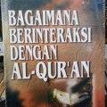 Bagaimana Berinterasi Dengan Al Quran - Dr. Yusuf Al Qardhawi - Pustaka Al Kautsar