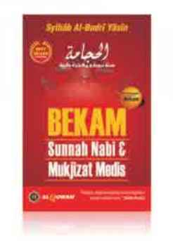 Bekam Sunnah Nabi dan Mukjizat Medis - Syihab Al Badri Yasin - Al Qowam