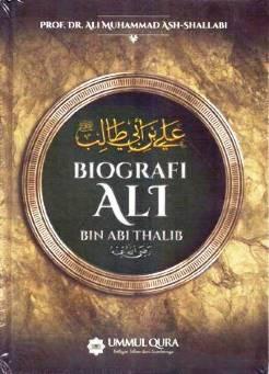 Jual Buku Islami | Buku Biografi Ali bin Abi Thalib - Prof. Dr. Ali Muhammad Ash-Shallabi - Penerbit Ummul Qura