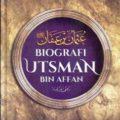 Jual Buku Islam | Buku Biografi Utsman bin Affan - Prof. Dr. Ali Muhammad Ash Shallabi - Penerbit Ummul Qura