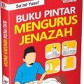 Buku Pintar Mengurus Jenazah - Sa'ad Yusu - Penerbit Aqwam