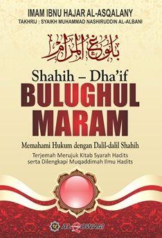 Bulughul Maram - Imam Ibnu Hajar Al Asqalani - Al Qowam - Bulughul Maram Gema Insani - Kitab Bulughul Maram Dan Terjemahannya