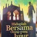 Hiduplah Bersama Orang orang Jujur - Mahmud Al MIsri - Penerbit Pustaka Arafah