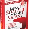 Jangan Shalat Bersama Setan - Syaikh Mu'min Al-Haddad - Penerbit Aqwam