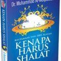 Kenapa Harus Shalat - Dr. Muhammad Al Muqaddam - Penerbit Aqwam