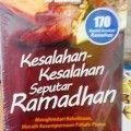 Kesalahan kesalahan Seputar Ramadhan - Muhammad Bin Rasyid Al Ghufaili - Penerbit Pustaka Arafah