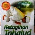 Ketagihan Tahajud - Muhammad Bin Shalih Abu Abdillah - Penerbit Pustaka Arafah